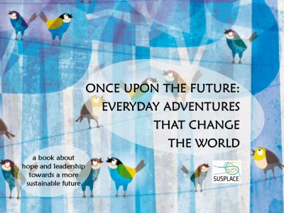 Once Upon the Future: Everyday Adventures that Change the World